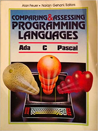 Comparing and Assessing Programming Languages: Ada, C and Pascal (Prentice-Hall software series)