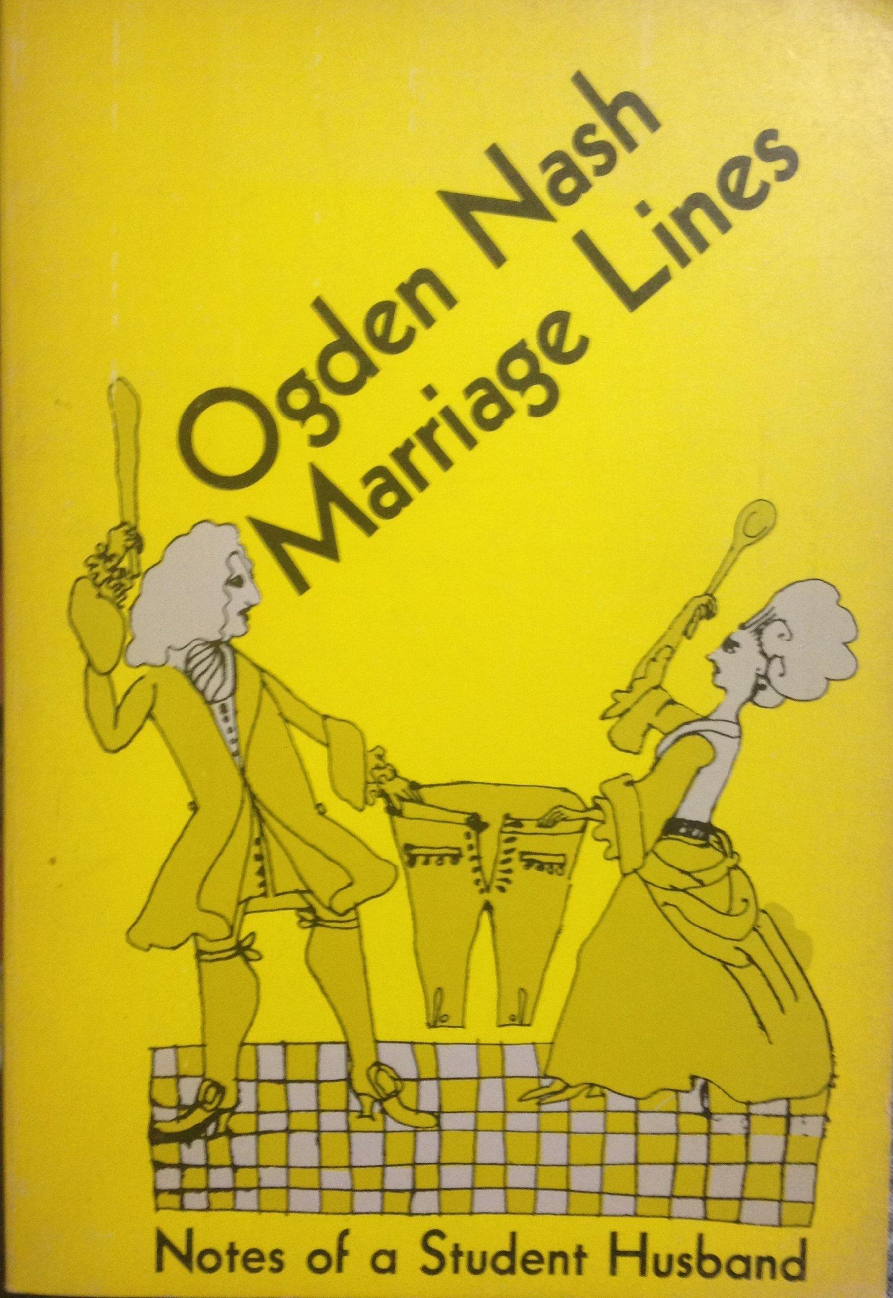Marriage Lines Notes of a Student Husband, Ogden Nash