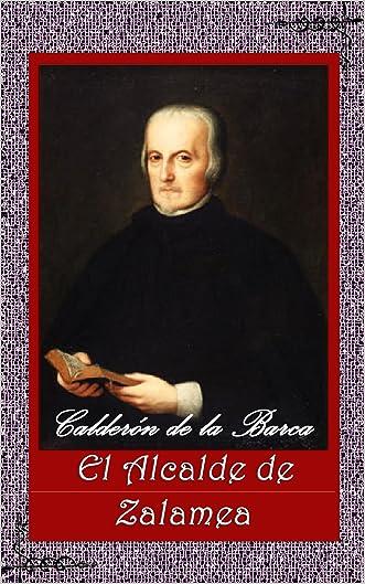 El Alcalde de Zalamea (Anotado) (Spanish Edition)