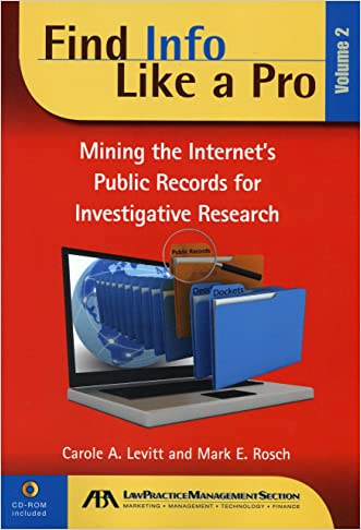 Find Info Like a Pro: Mining the Internet's Public Records for Investigative Research (Volume 2)