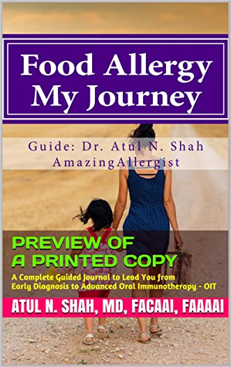 Food Allergy: My Journey: A Complete Guided Journal to Lead You from Early Diagnosis to Advanced Food Oral Immunotherapy - OIT (AmazingAllergist's Awesome Series Book 1)