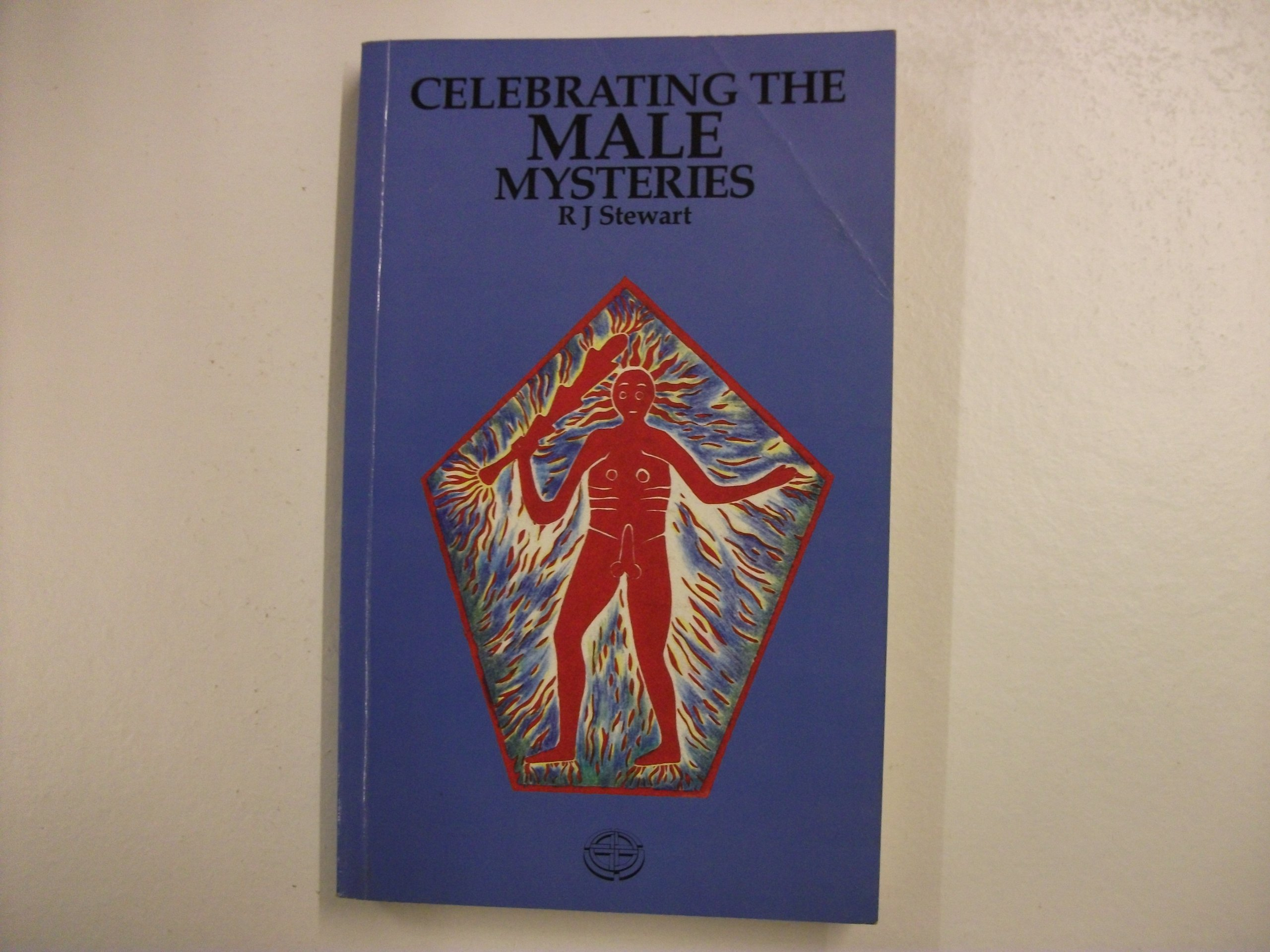 Celebrating the Male Mysteries, Stewart, R. J.