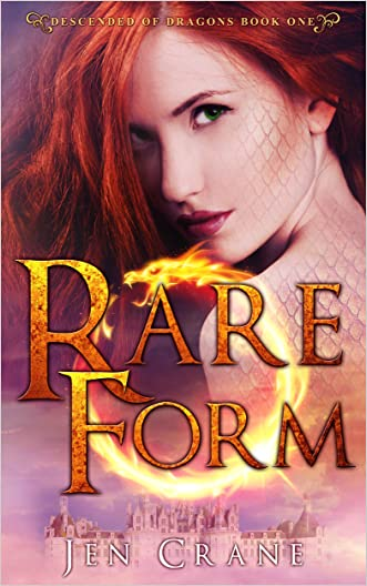 Rare Form: Descended of Dragons, Book 1 written by Jen Crane