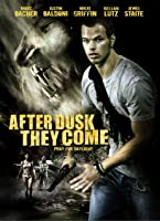 After Dusk They Come [HD]