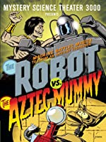 Mystery Science Theater 3000: The Robot Vs. The Aztec Mummy
