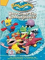 Rubbadubbers: Here Come The Rubbadubbers!