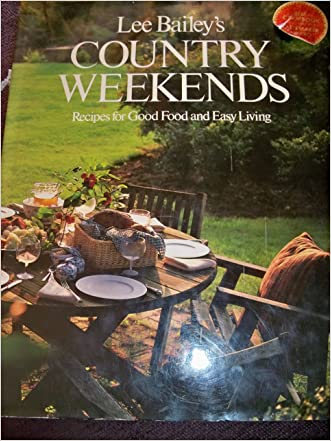 Lee Bailey's Country Weekends (Recipes for Good Food and Easy Living)