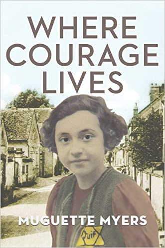 Where Courage Lives (The Azrieli Series of Holocaust Survivor Memoirs)
