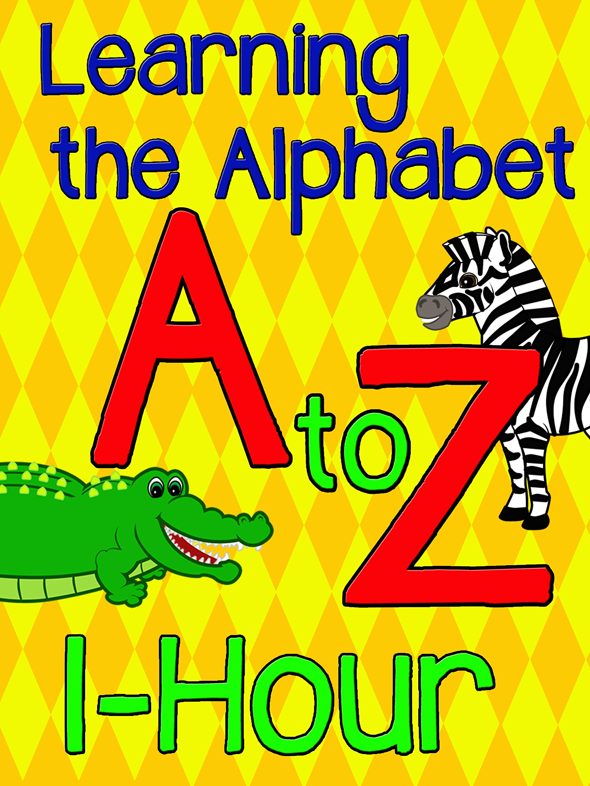 Learning the Alphabet A to Z - 1 Hour on Amazon Prime Instant Video UK