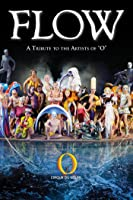 Cirque du Soleil - Flow: A Tribute to the Artists of