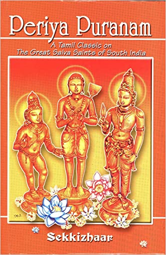 Periya Puranam: A Tamil Classic on the Great Saiva Saints of South India (English Translation)