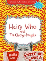 Hairy Who and The Chicago Imagists