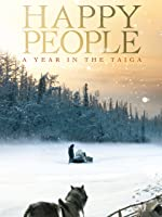 Happy People: A Year in the Taiga [HD]