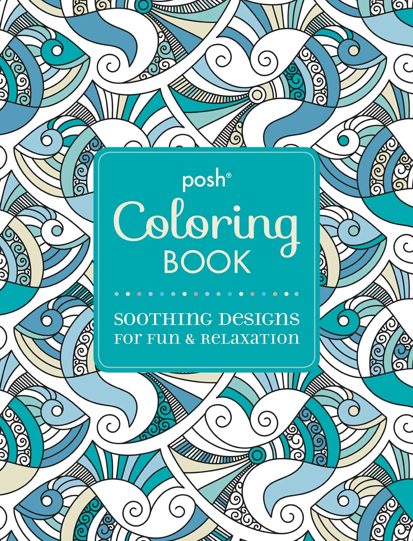 Colourtation anti stress colouring book for adults volume 1 - An Anti Stress Colouring Book Buy Posh Adult Coloring Book Soothing Designs For Fun Relaxation