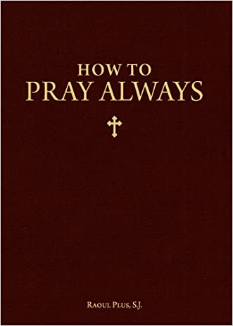 How to Pray Always written by Raoul Plus