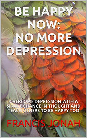 Books:BE HAPPY NOW:NO MORE DEPRESSION:Spiritual:Religious:Inspirational:Prayers:Free:Bible:Verse:Top:100:NY:New:York:Times:On:Best:Sellers:Lists:In:Non:Fiction:2015:Free:Sale:Month:Releases:Christian