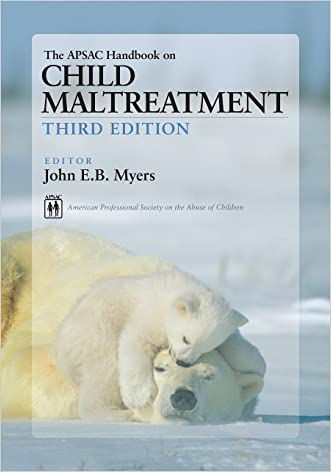 The APSAC Handbook on Child Maltreatment written by John E. B. Myers