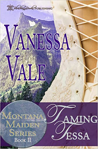 Taming Tessa (Montana Maiden Series Book 2)