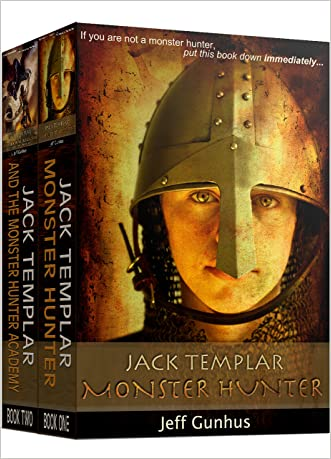 Jack Templar Monster Hunter Box Set: Books 1 & 2 Special Edition (The Jack Templar Chronicles) written by Jeff Gunhus