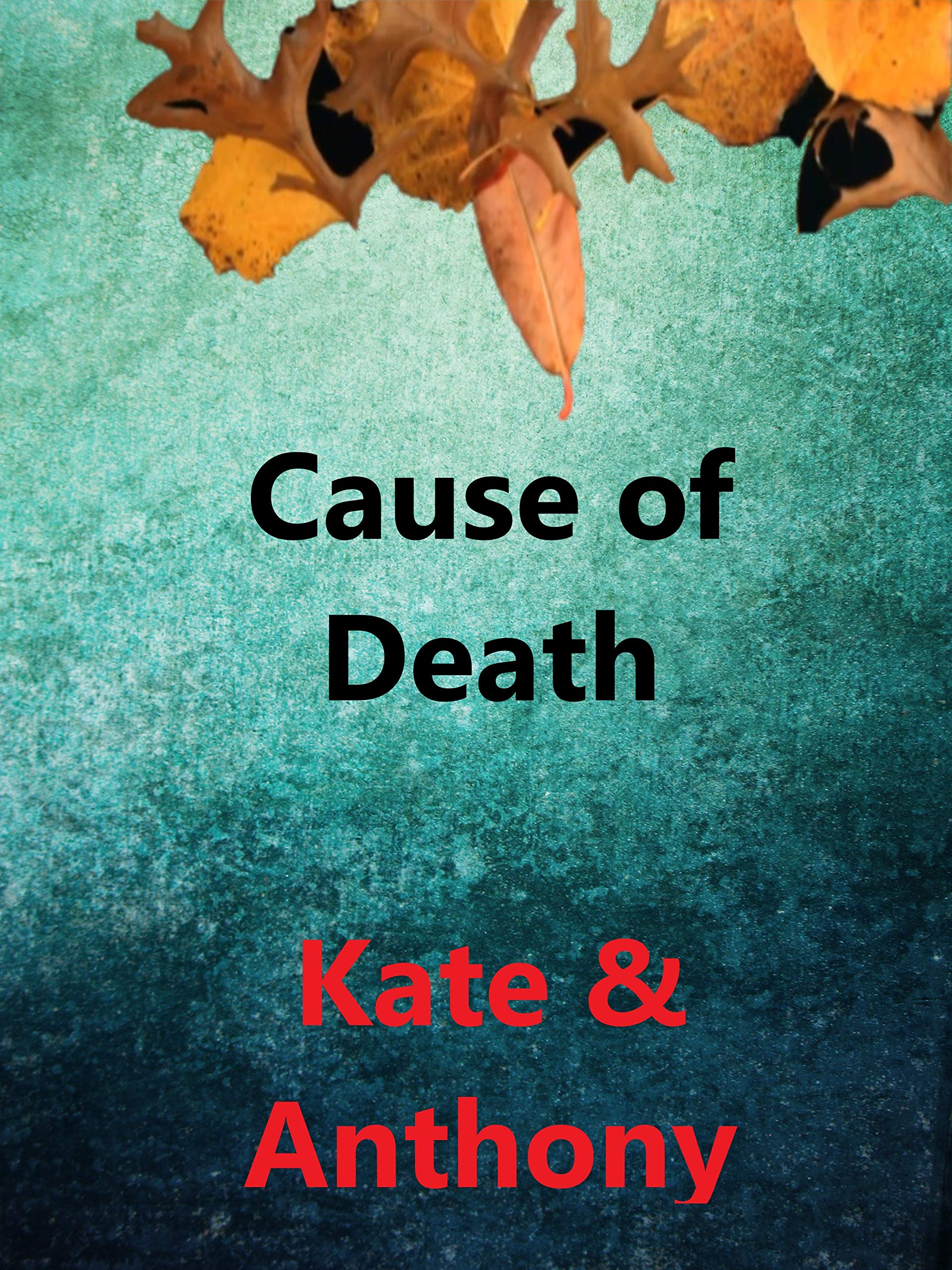 Cause of Death - Kate & Anthony