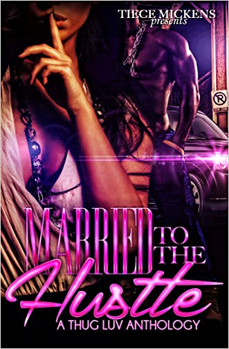 Married To The Hustle: A Thug Luv Anthology