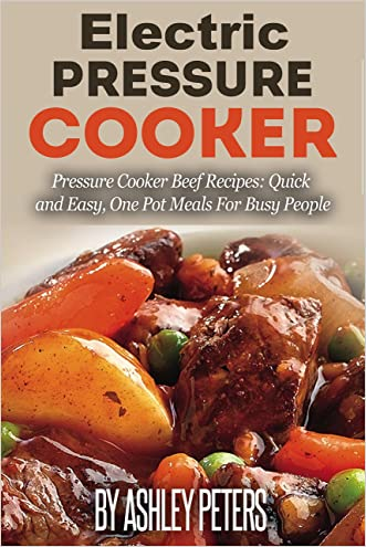 Electric Pressure Cooker: 50 Beef Pressure Cooker Recipes: Quick and Easy, One Pot Meals Meals