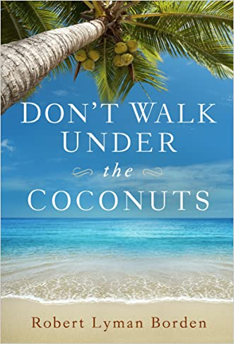 Don't Walk Under the Coconuts written by Robert Borden
