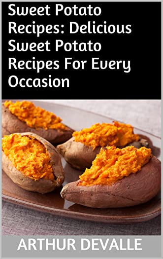 Sweet Potato Recipes: Delicious Sweet Potato Recipes For Every Occasion