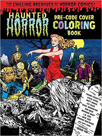 Haunted Horror Pre-Code Cover Coloring Book Volume 1 (The Chilling Archives of Horror Comics!)