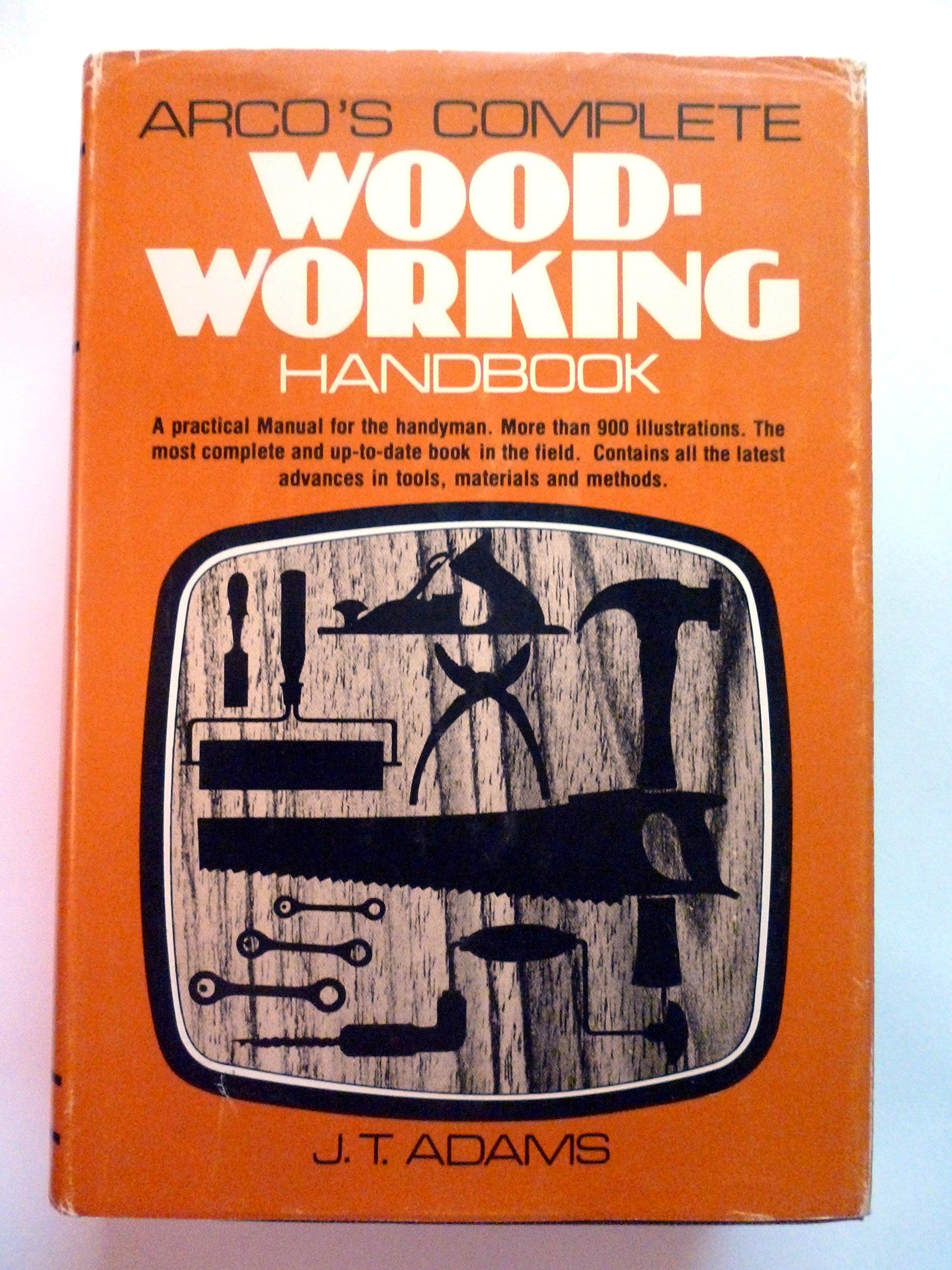 Arco's Complete Wood-Working Handbook, Adams, Jeannette T.