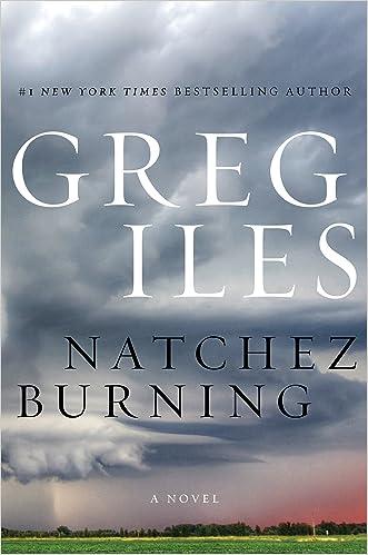 Natchez Burning (Penn Cage Book 4) written by Greg Iles