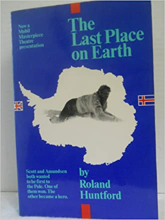The Last Place on Earth written by Roland Huntford