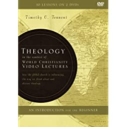 Theology in the Context of World Christianity Video Lectures: How the Global Church Is Influencing the Way We Think about and Discuss Theology