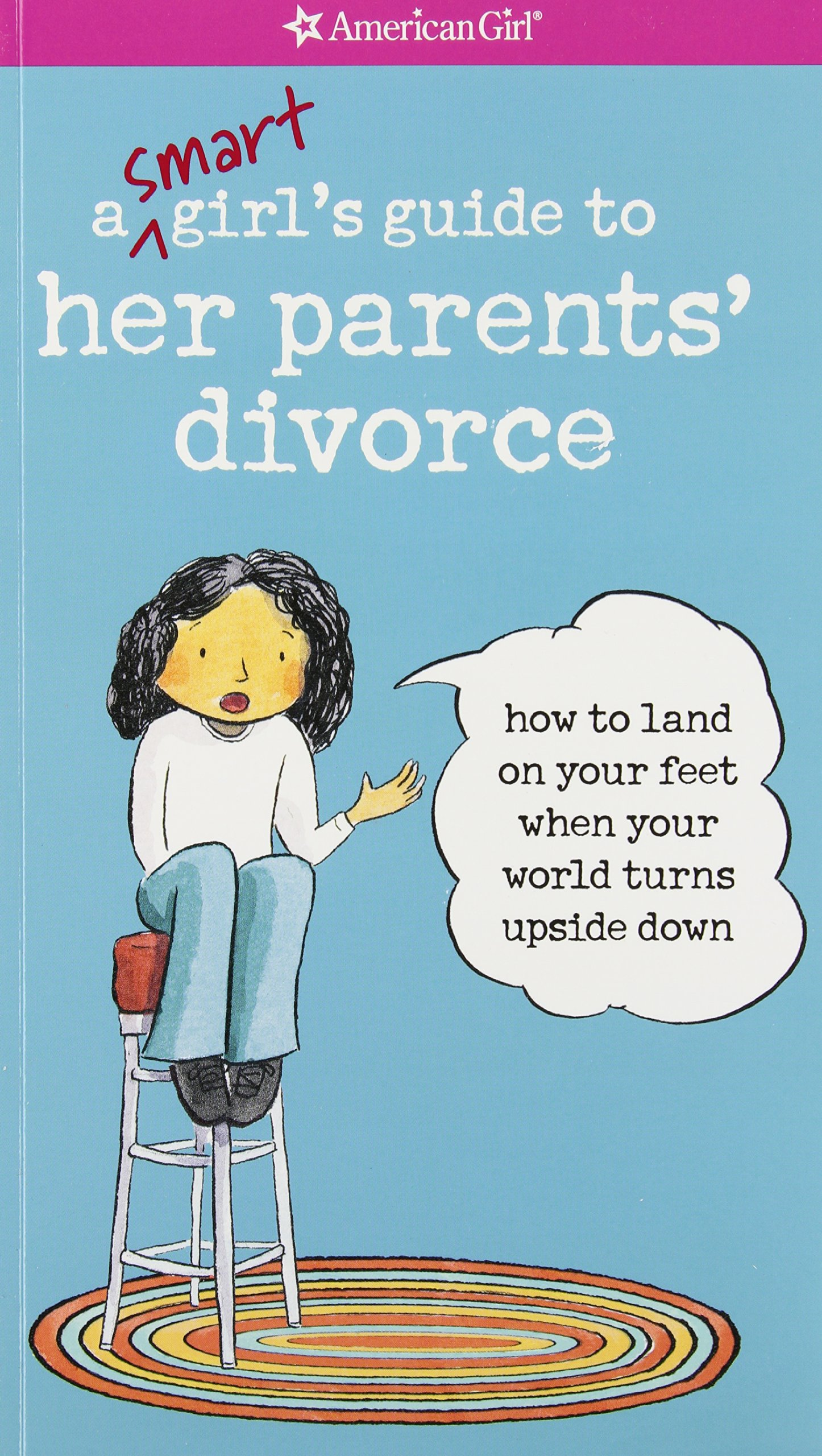 Reviews: a smart girl's guide to her parents' divorce: how to land.