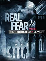 Real Fear: The Truth Behind More Movies