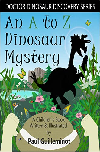 An A to Z Dinosaur Mystery: A Children's Book (Doctor Dinosaur Discovery Series)