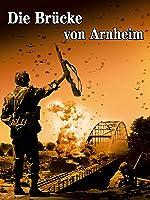 Die Br�cke Von Arnheim