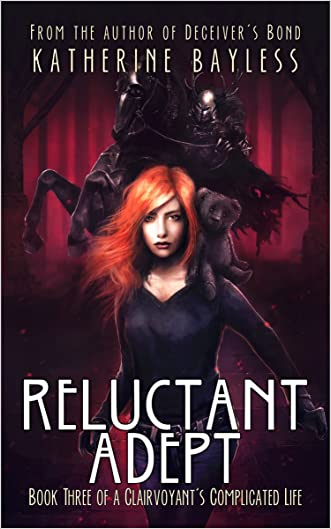 Reluctant Adept: Book Three of A Clairvoyant's Complicated Life