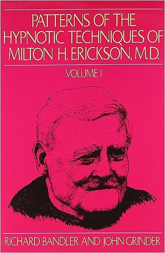 Patterns of the Hypnotic Techniques of Milton H. Erickson, M.D. Volume 1