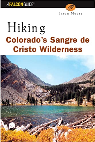 Hiking Colorado's Sangre de Cristo Wilderness (Regional Hiking Series)