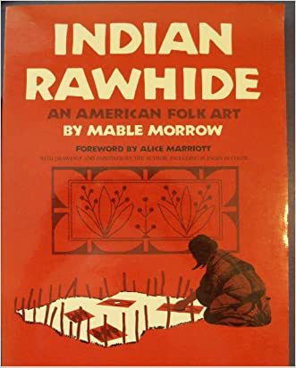 Indian Rawhide: An American Folk Art (Civilization of American Indian)