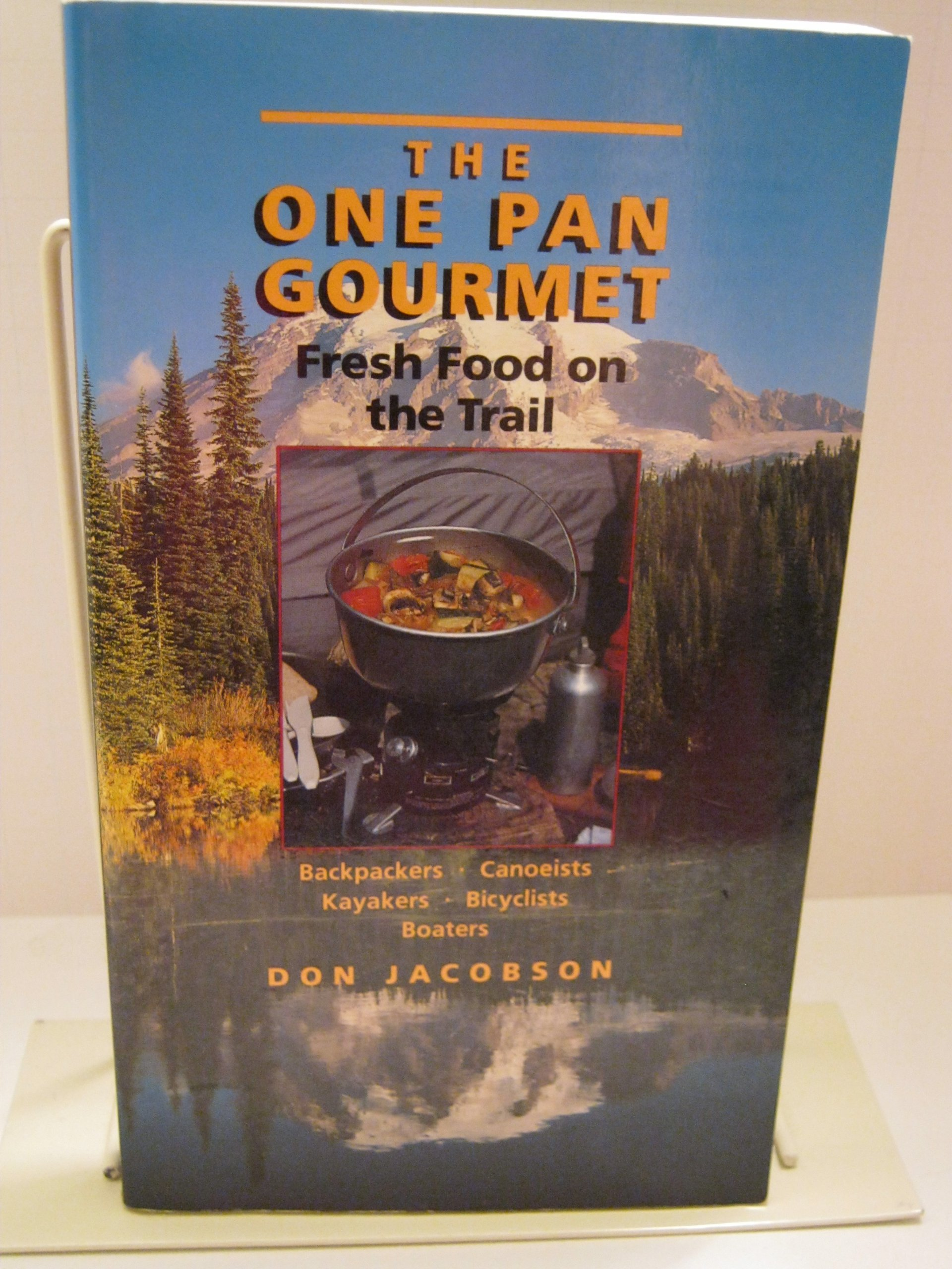 One Pan Gourmet Fresh Food On the Trail, Jacobson, Don
