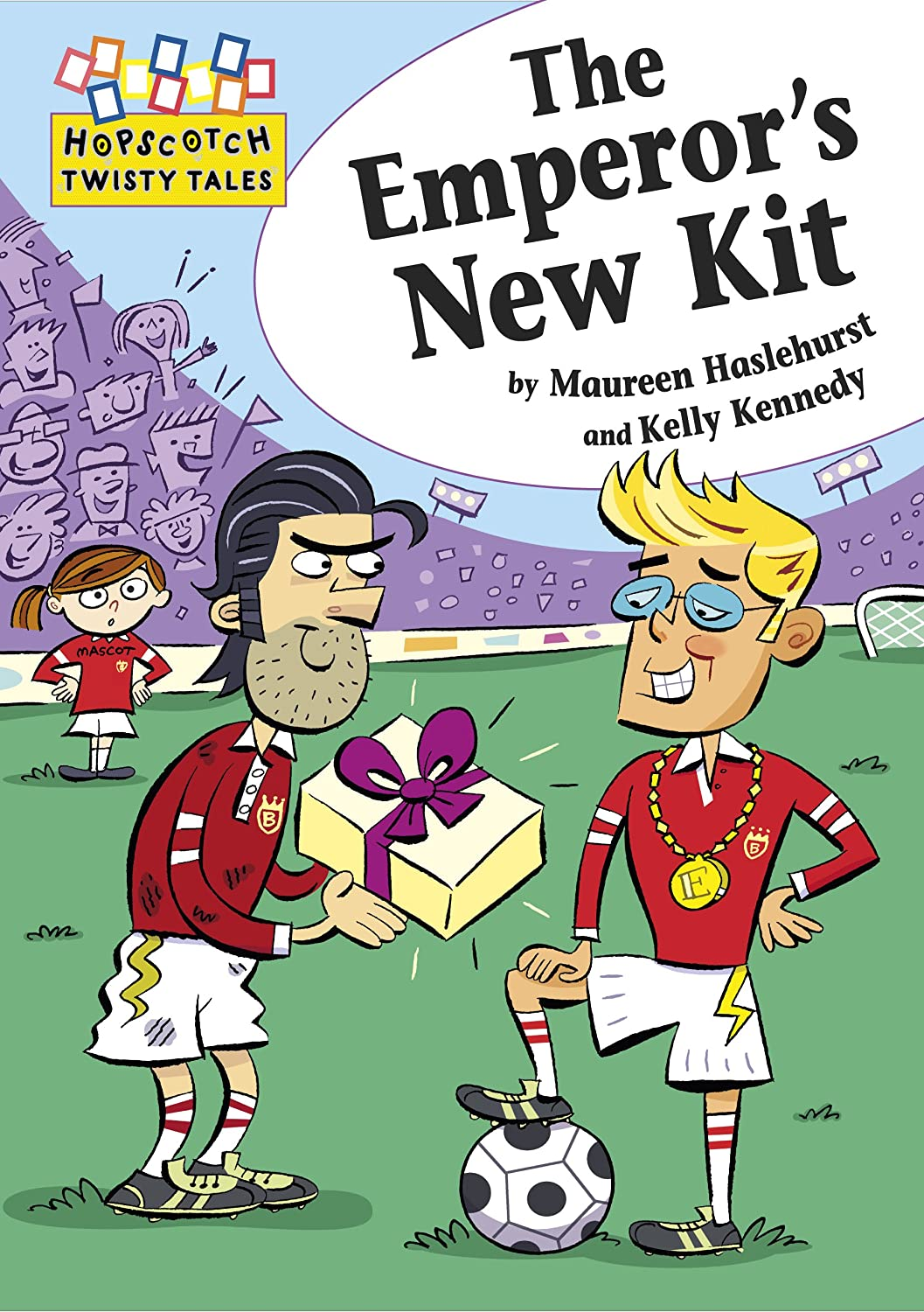 The Emperor's New Kit (Hopscotch Twisty Tales) Maureen Haslehurst and Kelly Kennedy
