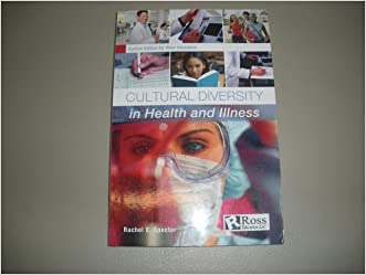 Cultural Diversity in Health and Illness (Ross Medical School Edition, cr 2009)