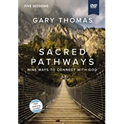 Sacred Pathways Video Study: Nine Ways to Connect with God