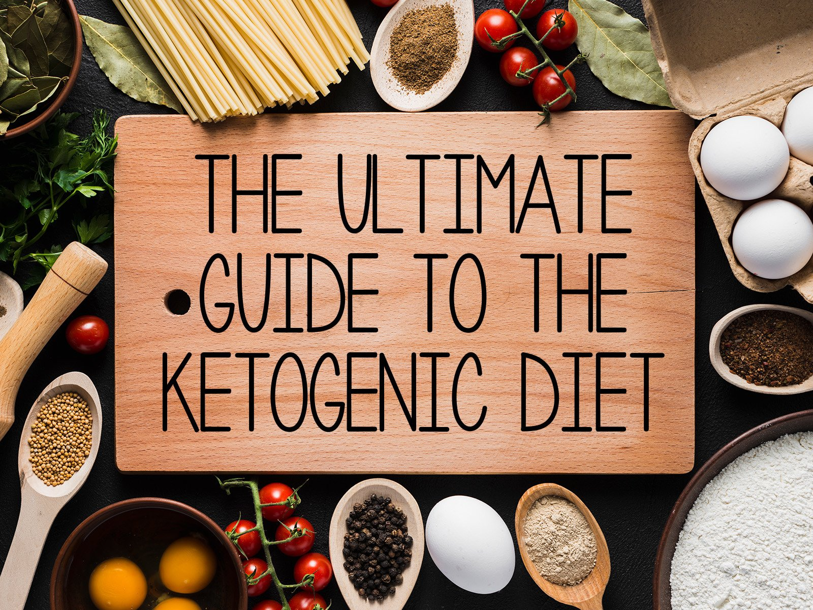 The Ultimate Guide To The Ketogenic Diet - Season 1