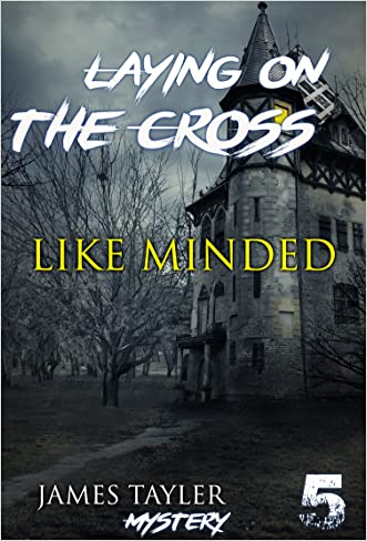 MYSTERY: Laying on the cross - LIKE MINDED: (Mystery, Suspense, Thriller, Suspense Crime Thriller) (ADDITIONAL FREE BOOK INCLUDED ) (Suspense Thriller Mystery: Laying on the cross)