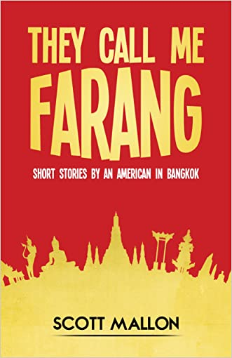 They Call Me Farang: Short Stories By An American In Bangkok