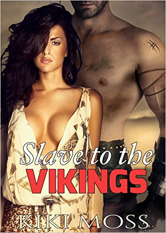 Slave To The Vikings (Historical, Medieval Viking Group Menage) written by Kiki Moss