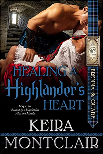 Healing a Highlander's Heart: Brenna and Quade (Clan Grant series Book 2) written by Keira Montclair